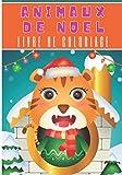 Livre de Coloriage Animaux de Noel: Pour Enfants | 30 Pages Uniques à Colorier | Animal Mignon, Art Décorations de Noël, Dessins de Sapin de Noël, ... Activité Créative et Relaxante A La Maison.