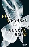 Dunkelblum: Roman von Eva Menasse