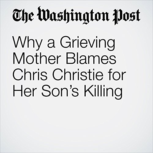 Why a Grieving Mother Blames Chris Christie for Her Son's Killing copertina