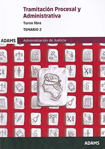 Temario 2 Tramitación Procesal y Administrativa, turno libre (Temario Tramitación Procesal y Administrativa, turno libre (obra completa))