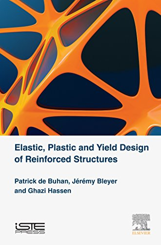 Elastic, Plastic and Yield Design of Reinforced Structures (Mechanical Engineering and Solid Mechani