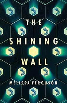 [Melissa  Ferguson]のThe Shining Wall (English Edition)