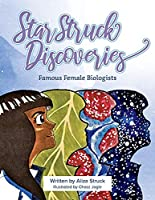Star Struck Discoveries: Famous Female Biologists
