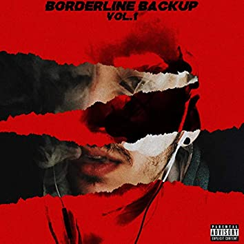 Borderline Backup, Vol. 1
