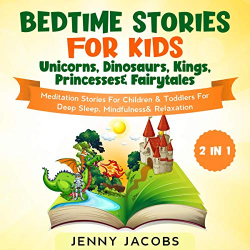 Couverture de Bedtime Stories for Kids: Unicorns, Dinosaurs, Kings, Princesses & Fairy Tales (2 in 1)