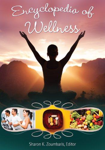 Encyclopedia of Wellness: From Açaí Berry to Yo-Yo Dieting [3 volumes]: From Açaí Berry to Yo-Yo Dieting (English Edition)
