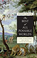 The Best of All Possible Worlds: A Story of Philosophers, God, and Evil in the Age of Reason