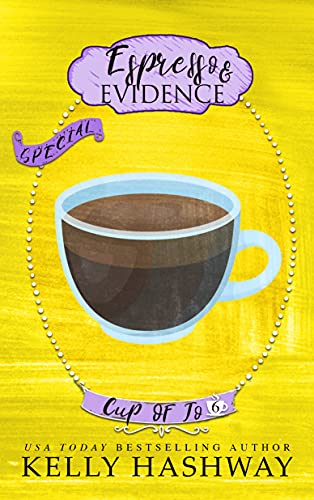 Espresso and Evidence (Cup of Jo Book 6) by [Kelly Hashway]