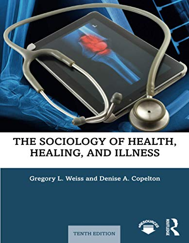 Compare Textbook Prices for The Sociology of Health, Healing, and Illness 10 Edition ISBN 9780367253882 by Weiss, Gregory
