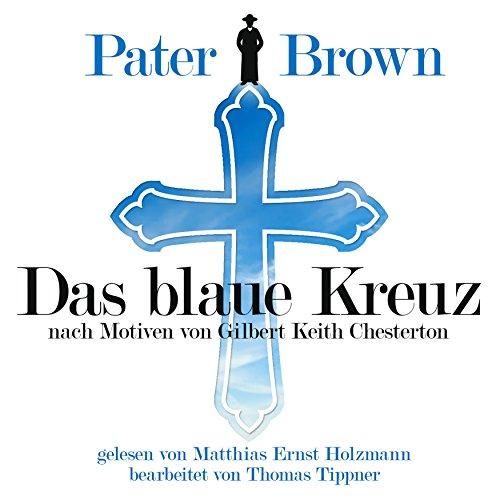 Das blaue Kreuz - nach Motiven von Gilbert Keith Chesterton (Pater Brown) cover art