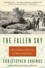 By Christopher Cokinos: The Fallen Sky: An Intimate History of Shooting Stars