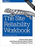 Site Reliability Workbook: Practical Ways to Implement SRE - Betsy Beyer