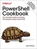 Powershell Cookbook: The Complete Guide to Scripting Microsoft's Command Shell