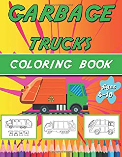 garbage truck coloring book: truck coloring book for kids & toddlers - activity books for preschooler - coloring book for Boys, Girls, Fun, ... (truck coloring books)