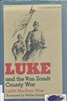 Luke and the Van Zandt County War: A Novel (Chaparral Books) 0912646888 Book Cover