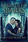 Rekindled Sparks (Tales Of Mython Book 3) (English Edition)