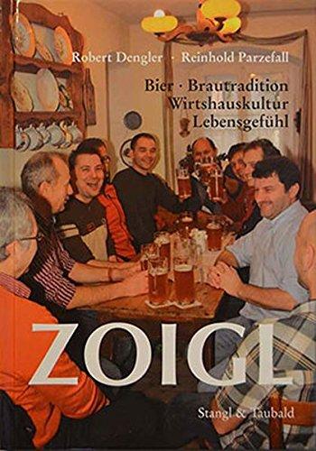 Zoigl: Bier-Brautradition-Wirtshauskultur-Lebensgefühl