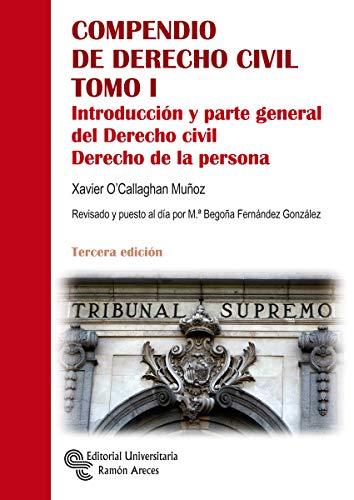 Compendio De Derecho Civil Tomo I: Introducción y parte general del Derecho Civil. Derecho de la persona (Manuales)