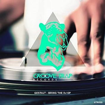 Bring The DJ EP