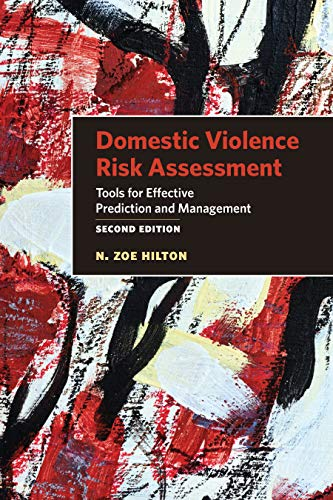 Compare Textbook Prices for Domestic Violence Risk Assessment: Tools for Effective Prediction and Management Second Edition ISBN 9781433832918 by Hilton, N. Zoe