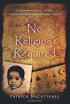No Religion Required  A Memoir of Faith Doubt Chocolate Milk and Untimely Death  A Memoir of Faith Doubt Chocolate Milk and Untimely Death