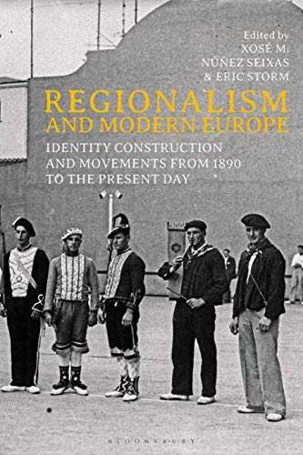 Regionalism and Modern Europe: Identity Construction and Movements from 1890 to the Present Day (English Edition)
