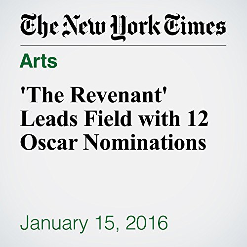 'The Revenant' Leads Field with 12 Oscar Nominations audiobook cover art