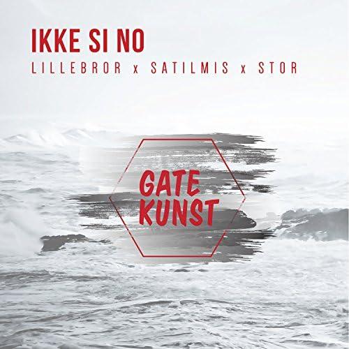 Gatekunst feat. Satilmis, Stor & Lillebror