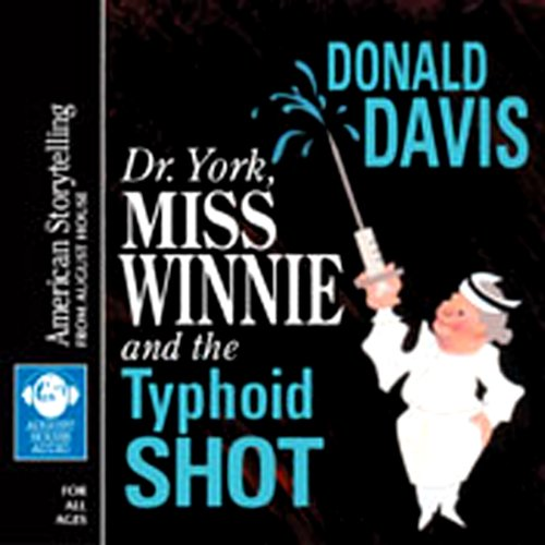Dr. York, Miss Winnie, and the Typhoid Shot Audiobook By Donald Davis cover art