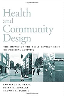 Health and Community Design: The Impact Of The Built Environment On Physical Activity by Lawrence Frank Peter Engelke Thomas Schmid(2003-05-23)