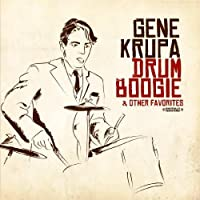 Drum Boogie & Other Favorites (Digitally Remastered) by Gene Krupa (2012-05-03)