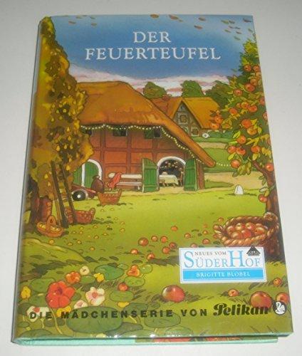 Neues vom Süderhof, Bd. 7, Der Feuerteufel