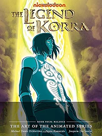 The Legend of Korra: Balance (The Art of the Animated) by Michael Dante DiMartino Bryan Konietzko Joaquim Dos Santos(2015-09-15)