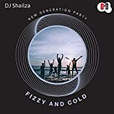Fizzy And Cold - New Generation Party