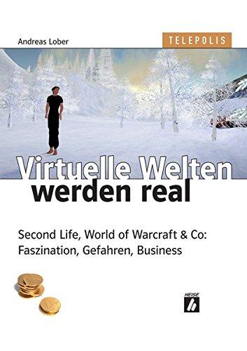 Preisvergleich Produktbild Virtuelle Welten werden real. Second Life,  World of Warcraft & Co: Faszination,  Gefahren,  Business (TELEPOLIS)