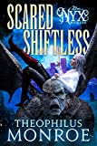 Scared Shiftless: An Ex-Shifter turned Vampire Hunter Urban Fantasy (The Legend of Nyx Book 1) (English Edition)