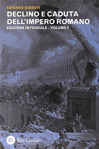 Declino e caduta dell'impero romano. Ediz. integrale: 2