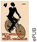 Diez bicicletas para treinta sonámbulos: Compilación de noticias (Narrativa)