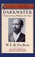 Darkwater: Voices from Within the Veil (Oxford W.E.B. Du Bois)