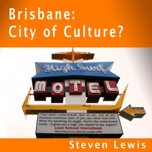 Brisbane, City of Culture?                   By:                                                                                                                                 Steven Lewis                               Narrated by:                                                                                                                                 Steven Lewis                      Length: 17 mins     Not rated yet     Overall 0.0