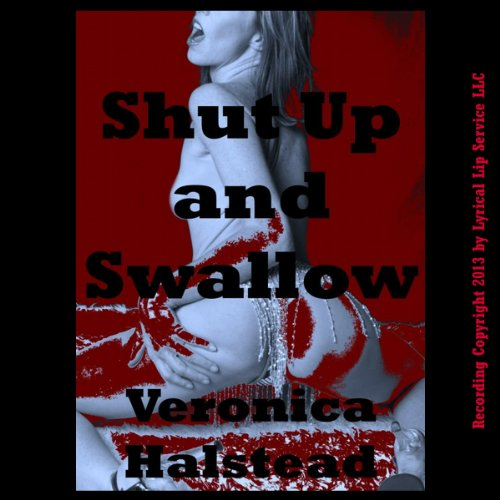 Shut Up and Swallow: A Very Rough Blackmail Sex Short audiobook cover art