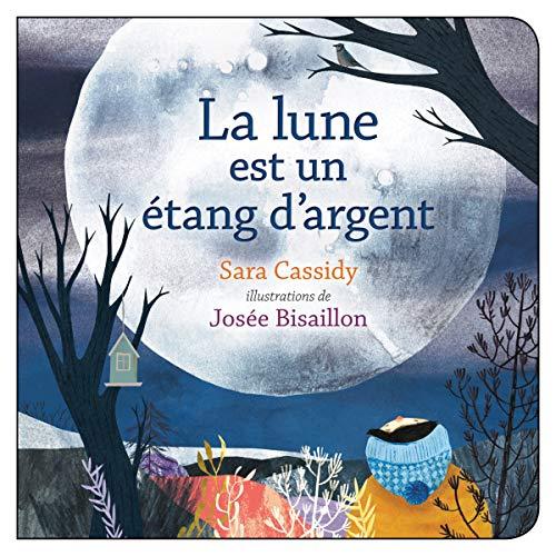 La lune est un étang d'argent (French Edition)