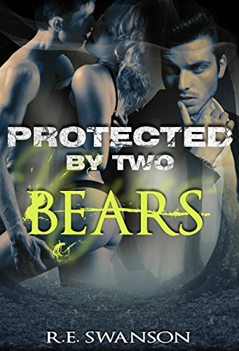 Protected by Two Bears: Shapeshifter Menage Romance (English Edition)