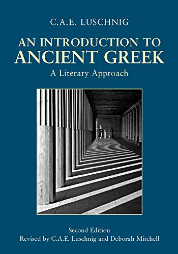 Compare Textbook Prices for An Introduction to Ancient Greek: A Literary Approach Second Edition,2 Edition ISBN 9780872208896 by Luschnig, Cecelia Eaton,Mitchell, Deborah