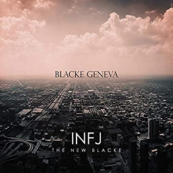 INFJ: The New Blacke (Re-Issue)