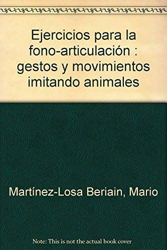Ejercicios para la fono-articulacion (+ CD) de Mario Martinez-Losa Beriain (29 oct 2012) Tapa blanda