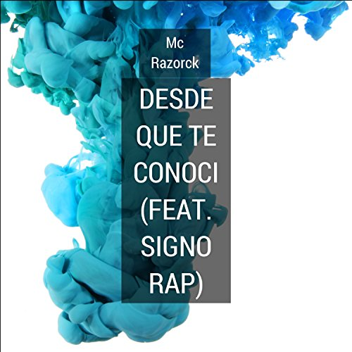 Desde Que Te Conoci (feat. Signo Rap)