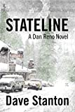 STATELINE: A Hard Boiled Crime Novel: (Dan Reno Private Detective Noir Mystery Series) (Dan Reno Novel Series Book 1) (English Edition)