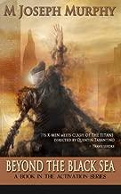 Beyond the Black Sea: Volume 2 (Activation)