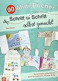 90 Mini-Bücher Schritt für Schritt selbst gemacht: Texte kreativ präsentieren, auch für...